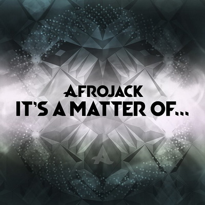 Afrojack-Its-A-Matter-Of-EP_zps4e67eea9