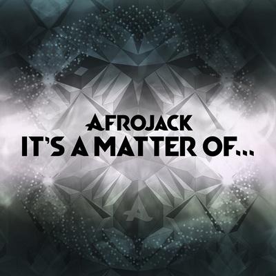 Afrojack-Its-A-Matter-Of-EP_zps4e67eea9